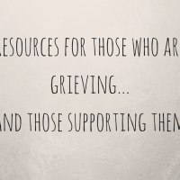Resources For Those Who Are Grieving...