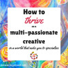 Multi Passionate Creatives