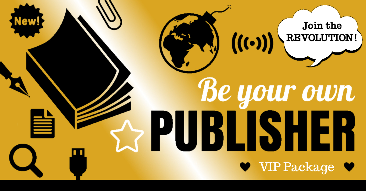 A Beginner's Guide to Self-Publishing: VIP PACKAGE
