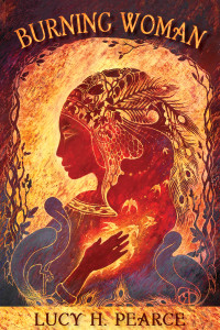 Burning Woman - Lucy H Pearce